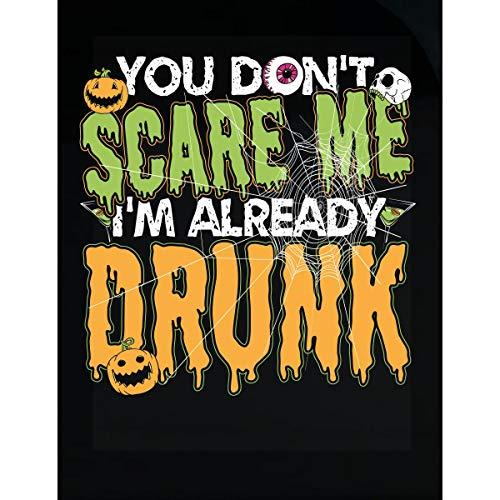 Wowteez You Don't Scare Me I'm Already Drunk Halloween - Transparent Sticker