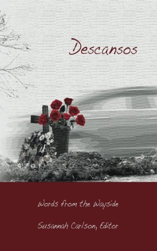 Descansos: Words from the Wayside