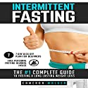 Intermittent Fasting: The #1 Complete Guide to Fasting & Long Lasting Weight Loss Audiobook by Cameron Walker Narrated by Dean Eby