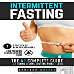 Intermittent Fasting: The #1 Complete Guide to Fasting & Long Lasting Weight Loss | Cameron Walker