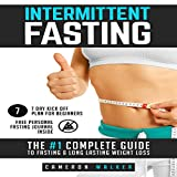 Intermittent Fasting: The #1 Complete Guide to Fasting & Long Lasting Weight Loss