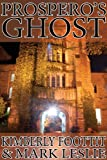 Prospero's Ghost: (A Cautionary Short Story)