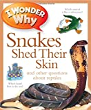 I Wonder Why Snakes Shed Their Skin, Amanda O'Neill, 0753465604