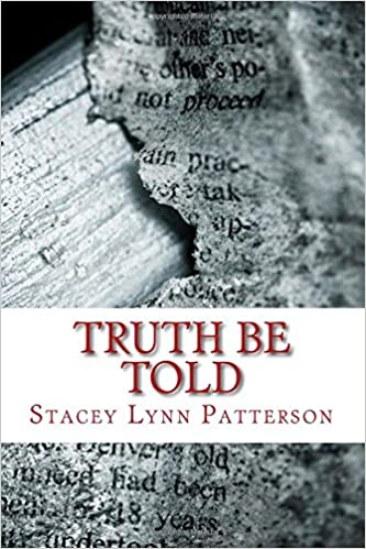 Truth Be Told: Compilation of Poetry by Stacey L. Patterson