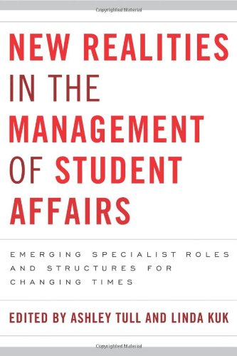 New Realities in the Management of Student Affairs: Emerging Specialist Roles and Structures for Changing Times