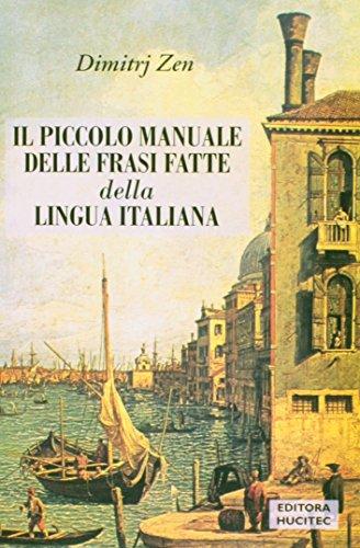 Il Piccolo Manuale Delle Frasi Fatte Della Lingua Italiana - Coleção Linguagem