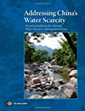 img - for Addressing China's Water Scarcity: A Synthesis of Recommendations for Selected Water Resource Management Issues (World Bank Publications) book / textbook / text book