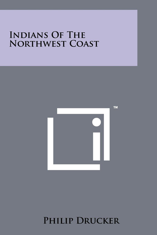 indians of the northwest coast philip drucker 9781258210205