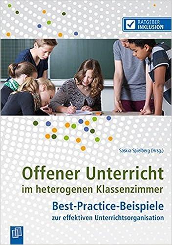 Offener Unterricht im heterogenen Klassenzimmer: Best-Practice ...