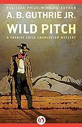 Wild Pitch (The Sheriff Chick Charleston Mysteries Book 1)