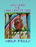 Owly Saves The Magic Medicine Tree (Owly Series Book 1)