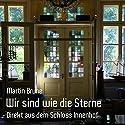 Wir sind wie die Sterne: Direkt aus dem Schloss Innenhof Hörbuch von Martin Brune Gesprochen von: Martin Brune