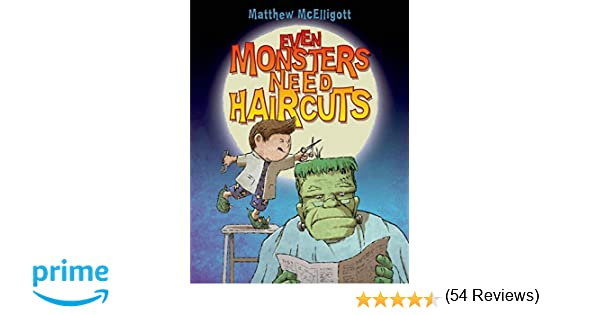 Even Monsters Need Haircuts: Matthew McElligott: 9780802738394 ...