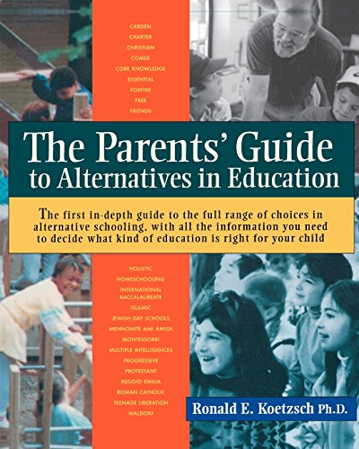 The Parents' Guide to Alternatives in Education