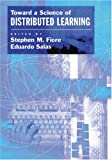 Toward a Science of Distributed Learning, Stephen M. Fiore and Eduardo Salas, 1591478006