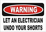 WARNING LET AN ELECTRICIAN UNDO YOUR SHORTS Adult Male (Men's Fit) Super Soft...