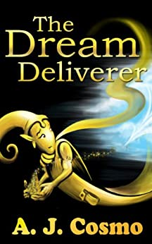 The Dream Deliverer by [Cosmo, A. J.]