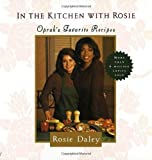 img - for In the Kitchen with Rosie: Oprah's Favorite Recipes by Daley, Rosie (1994) Hardcover book / textbook / text book