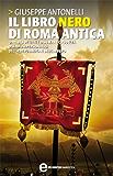 Il libro nero di Roma antica (eNewton Saggistica)