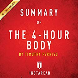 Summary of 'The 4-Hour Body' by Timothy Ferriss | Includes Analysis