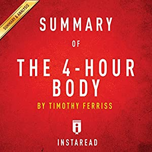 Summary of 'The 4-Hour Body' by Timothy Ferriss | Includes Analysis Audiobook