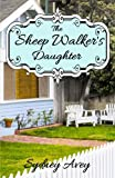 The Sheep Walker's Daughter, Sydney Avey, 1938708199