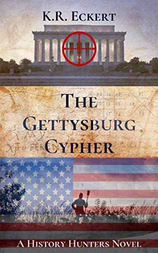 The Gettysburg Cypher by K. R. Eckert ebook deal