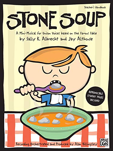 - Stone Soup: A Mini-Musical for Unison Voices (Teacher's Handbook)
