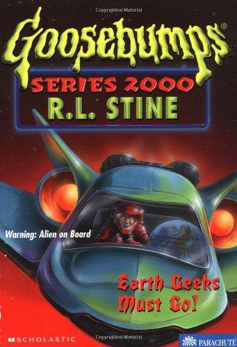 Earth Geeks Must Go   Goosebumps Series 2000  No 24