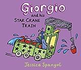 Giorgio and His Star Crane Train, Jessica Spanyol, 0763637432
