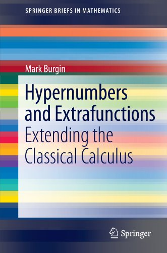 Hypernumbers and Extrafunctions: Extending the Classical Calculus (SpringerBriefs in Mathematics)