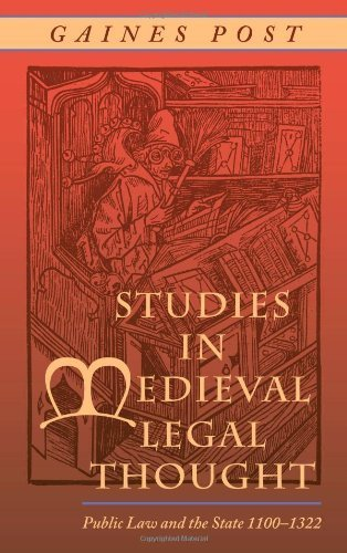 Studies in Medieval Legal Thought: Public Law And the State, 1100-1322 by Gaines Post (2006) Hardcover