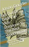 Get Out Of Debt The Way Someone In The Real World Would.