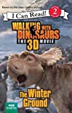 Walking with Dinosaurs: The Winter Ground (I Can Read Book 2) by Hapka, Catherine (2013) Paperback