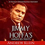 Jimmy Hoffa's American Fights: A Highly Opinionated History | Andrew Klein