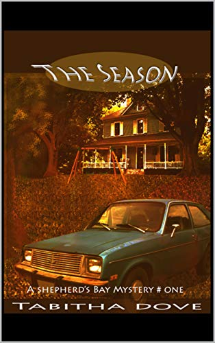 The Season: A Shepherd's Bay Mystery by [Dove, Tabitha]