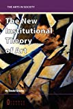 The New Institutional Theory of Art, David Graves, 1863357211