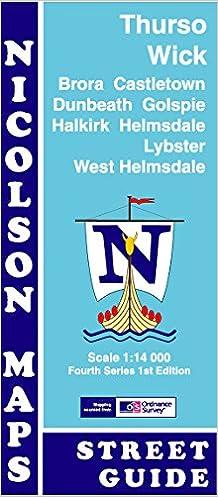 Read Thurso Street Guide: Wick, Brora, Castletown, Dunbeath, Golspie, Halkirk, Helmsdale, Lybster & West Helmsdale (Fourth Series) PDF