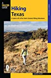 Hiking Texas: A Guide To 85 Of The State s Greatest Hiking Adventures