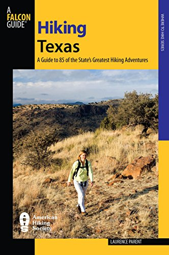 Hiking Texas: A Guide To 85 Of The State's Greatest Hiking Adventures