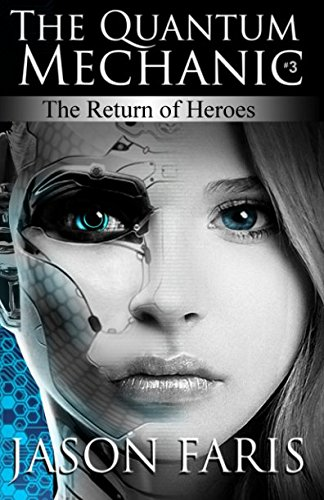 The Return of Heroes: The Quantum Mechanic Series Book 3