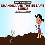Shandili and the Sesame Seeds | Rahul Garg