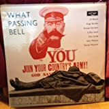 What Passing Bell (A Commemoration in Poetry and Prose of the Fiftieth Anniversary of the Outbreak of the First World War)