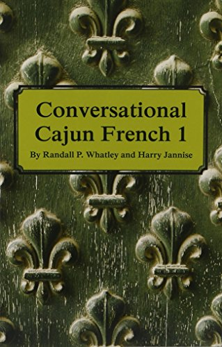 Conversational Cajun French 1 (French and English Edition)