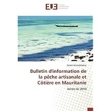 Bulletin d'information de la pêche artisanale et Côtière en Mauritanie: Année de 2010