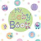 My Baby Book: Record Special Moments In Baby's First Year (Baby Record Book)