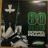 80 Wazobia Gospel PRAISE CD Album ((Brand new and Original CDs sold by PinnacleStores))