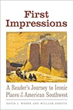 First Impressions: A Reader's Journey to Iconic Places of the American Southwest (The Lamar Series in Western History)