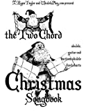 The Two Chord Christmas Songbook, M. Taylor, 1480231568