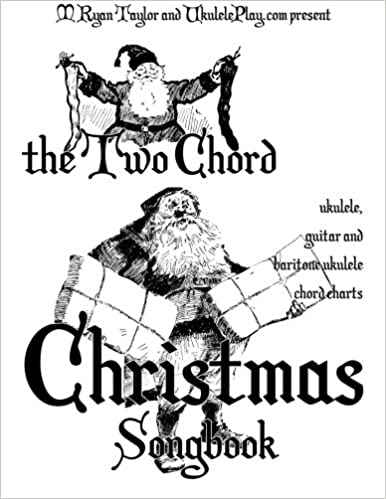Amazon.com: The Two Chord Christmas Songbook (Ukulele Christmas ...